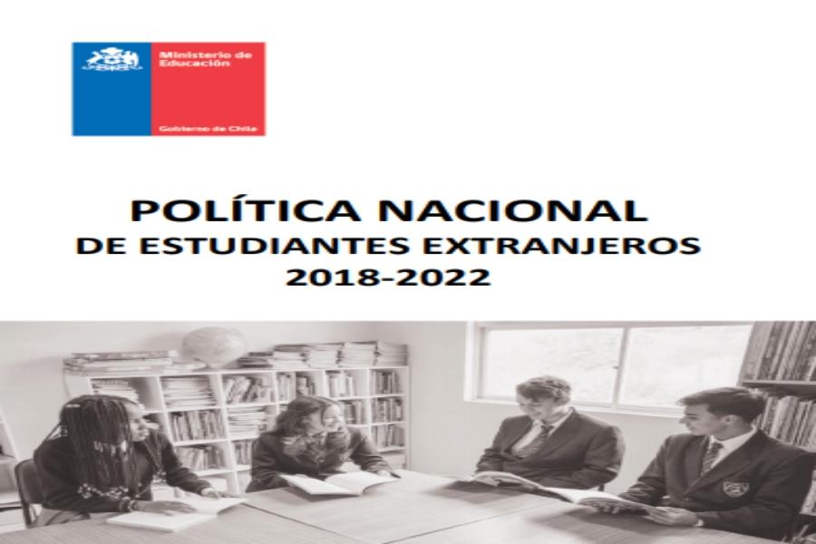 """Portada Documento MINEDUC """"Política Nacional de Estudiantes Extranjeros 2018-2022"""""""